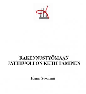 Rakennustyömaan jätehuollon kehittäminen - Hannu Suoniemi